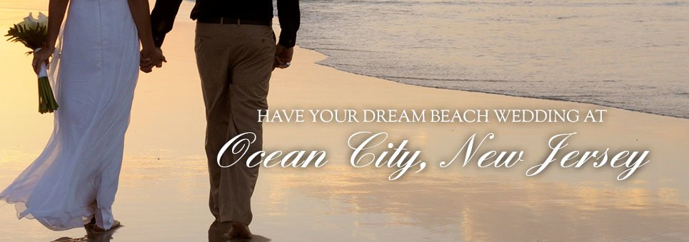 Have your dream beach wedding at Ocean City, New Jersey