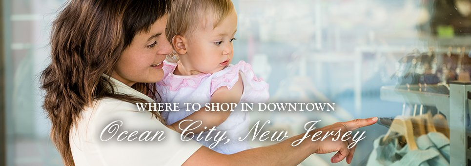 Where To Shop In downtown Ocean City