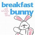Breakfast with Bunny